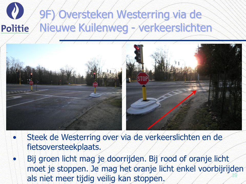 39 9F) Oversteken Westerring via de Nieuwe Kuilenweg - verkeerslichten Steek de Westerring over via de verkeerslichten en de fietsoversteekplaats.