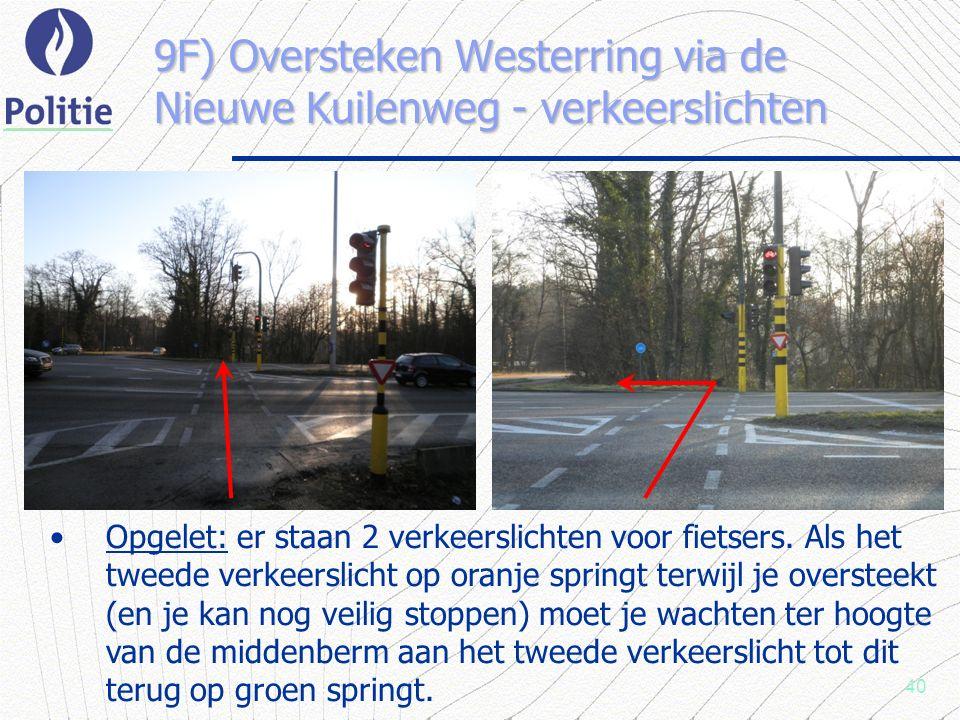 40 9F) Oversteken Westerring via de Nieuwe Kuilenweg - verkeerslichten Opgelet: er staan 2 verkeerslichten voor fietsers.
