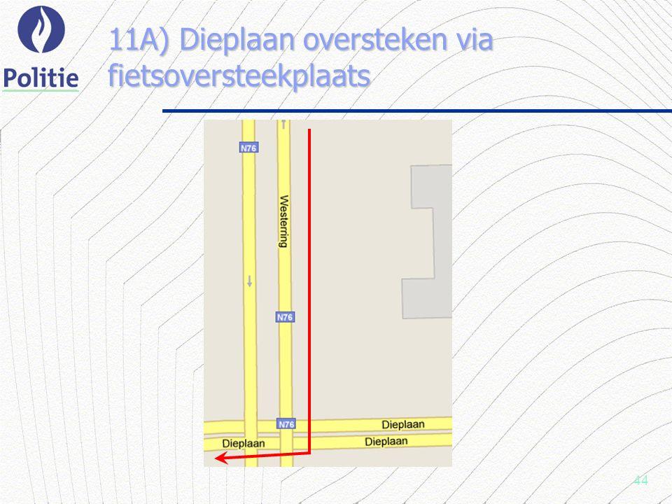 44 11A) Dieplaan oversteken via fietsoversteekplaats