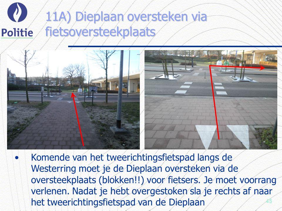 45 11A) Dieplaan oversteken via fietsoversteekplaats Komende van het tweerichtingsfietspad langs de Westerring moet je de Dieplaan oversteken via de oversteekplaats (blokken!!) voor fietsers.