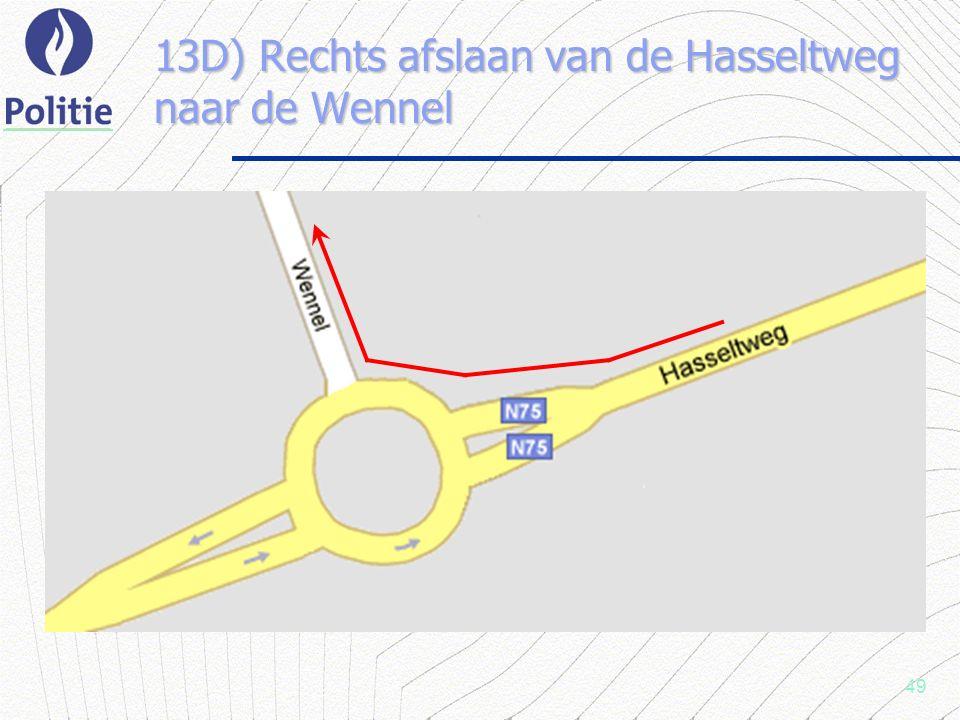 49 13D) Rechts afslaan van de Hasseltweg naar de Wennel