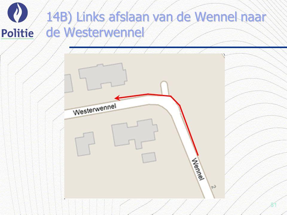 51 14B) Links afslaan van de Wennel naar de Westerwennel
