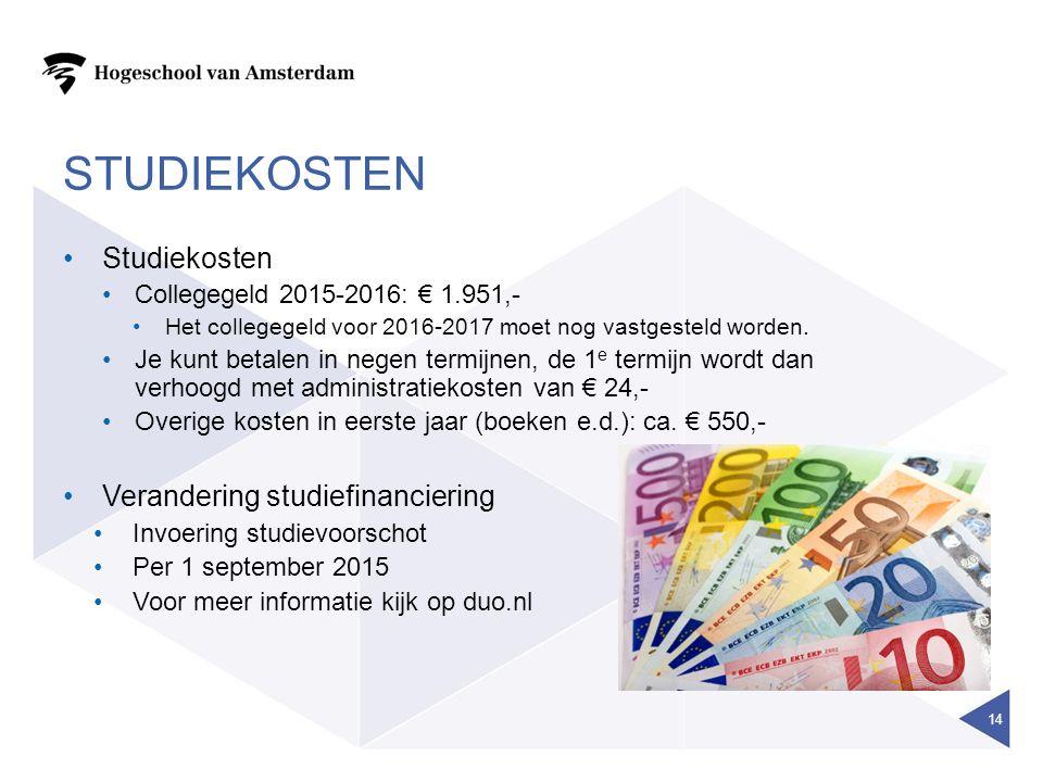 STUDIEKOSTEN Studiekosten Collegegeld 2015-2016: € 1.951,- Het collegegeld voor 2016-2017 moet nog vastgesteld worden.