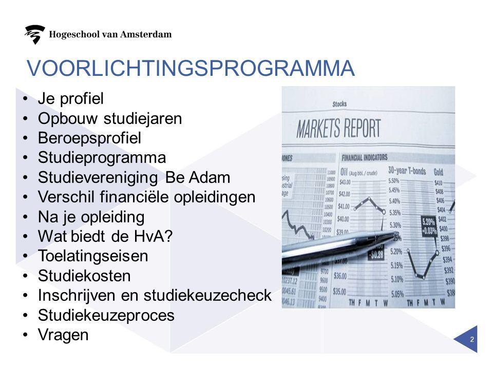 JE PROFIEL Eigenschappen van een Bedrijfseconoom: Accuraat Goed met cijfers Kritisch vermogen Onderzoekende houding Innovatief en ondernemend Goede communicatieve vaardigheden Geïnteresseerd in financieel-economische aspecten en interne bedrijfsprocessen van een bedrijf 3
