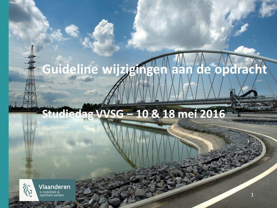 1 1 Guideline wijzigingen aan de opdracht Studiedag VVSG – 10 & 18 mei 2016