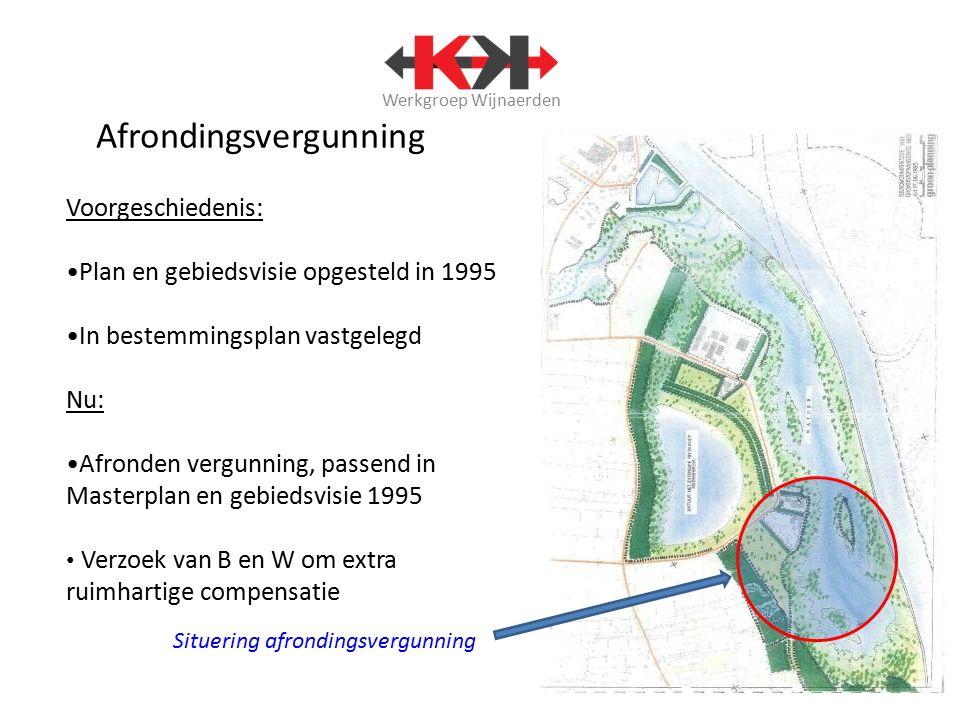 Werkgroep Wijnaerden Afrondingsvergunning Voorgeschiedenis: Plan en gebiedsvisie opgesteld in 1995 In bestemmingsplan vastgelegd Nu: Afronden vergunni