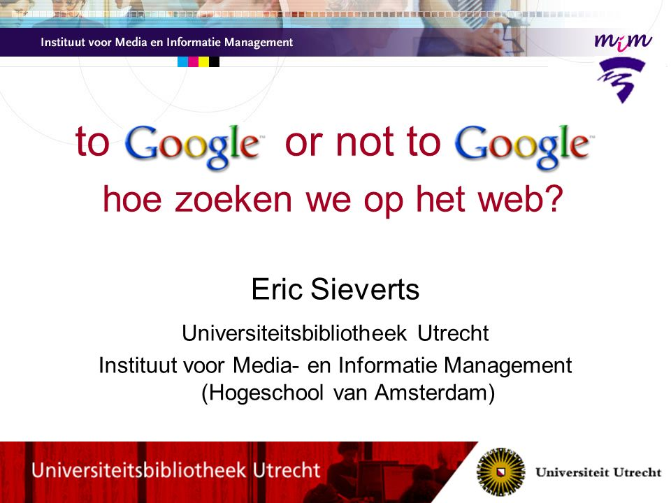 to Google or not to Google hoe zoeken we op het web.