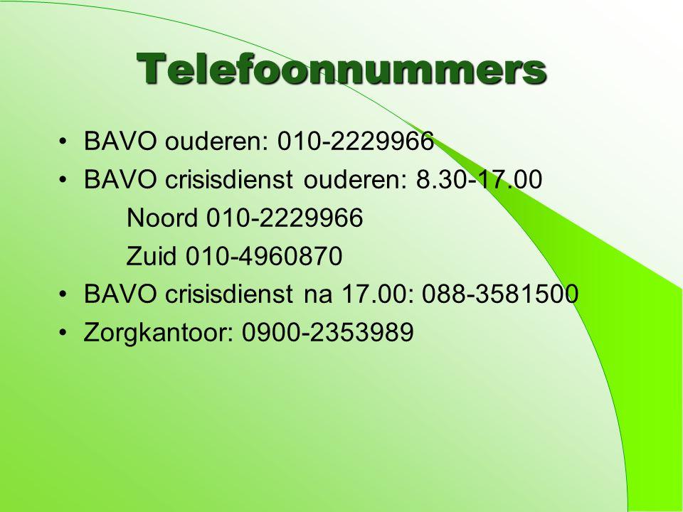 Telefoonnummers BAVO ouderen: 010-2229966 BAVO crisisdienst ouderen: 8.30-17.00 Noord 010-2229966 Zuid 010-4960870 BAVO crisisdienst na 17.00: 088-3581500 Zorgkantoor: 0900-2353989