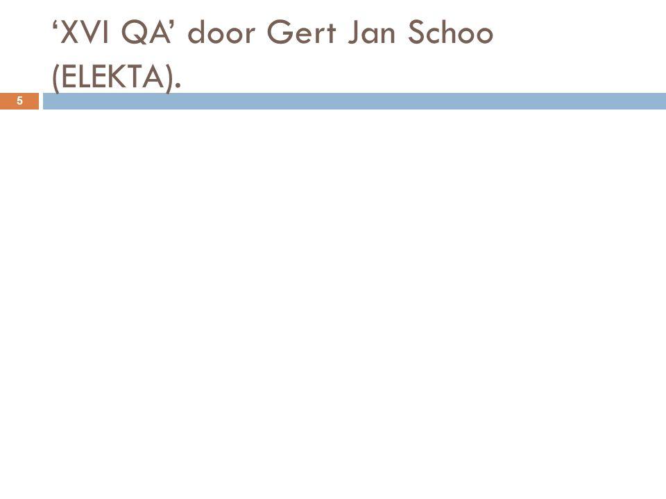 'XVI QA' door Gert Jan Schoo (ELEKTA). 5