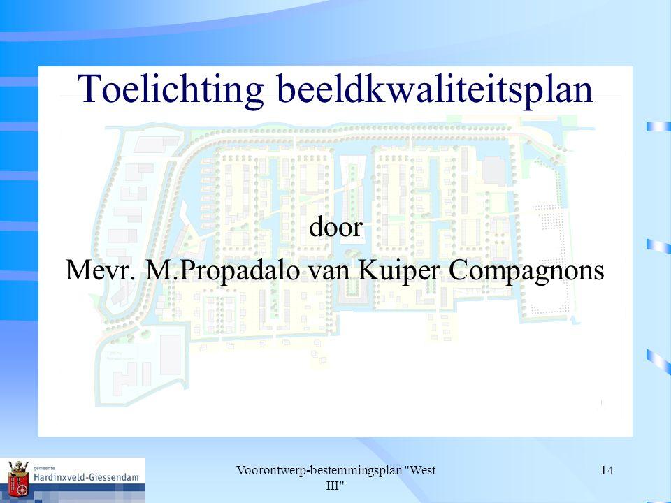 Voorontwerp-bestemmingsplan West III 14 Toelichting beeldkwaliteitsplan door Mevr.