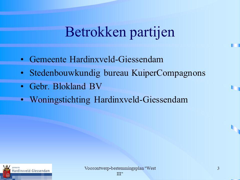 Voorontwerp-bestemmingsplan West III 3 Betrokken partijen Gemeente Hardinxveld-Giessendam Stedenbouwkundig bureau KuiperCompagnons Gebr.