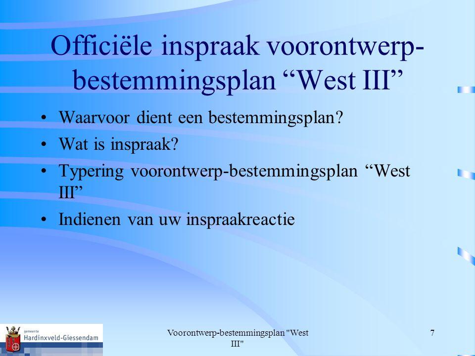 Voorontwerp-bestemmingsplan West III 7 Officiële inspraak voorontwerp- bestemmingsplan West III Waarvoor dient een bestemmingsplan.