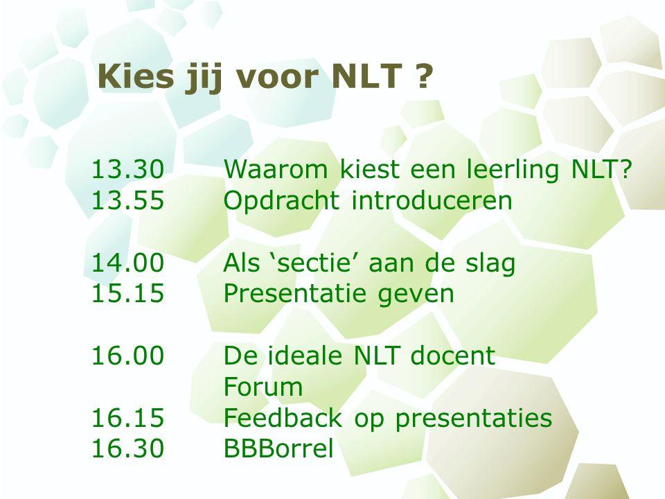 Kies jij voor NLT . 13.30 Waarom kiest een leerling NLT.