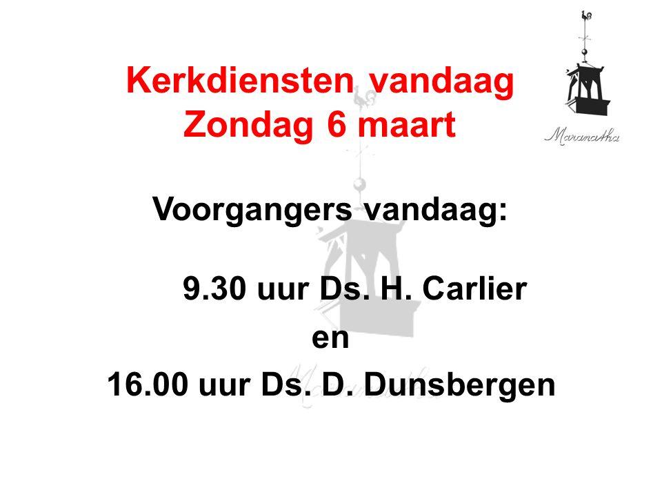 Voorgangers vandaag: 9.30 uur Ds. H. Carlier en 16.00 uur Ds.