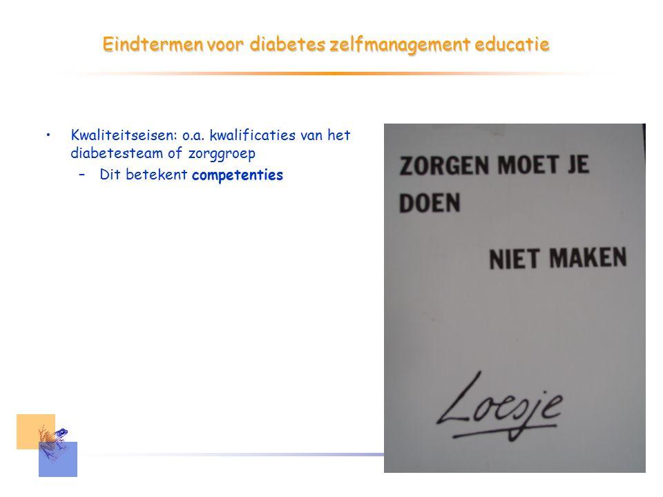 Eindtermen voor diabetes zelfmanagement educatie Kwaliteitseisen: o.a.