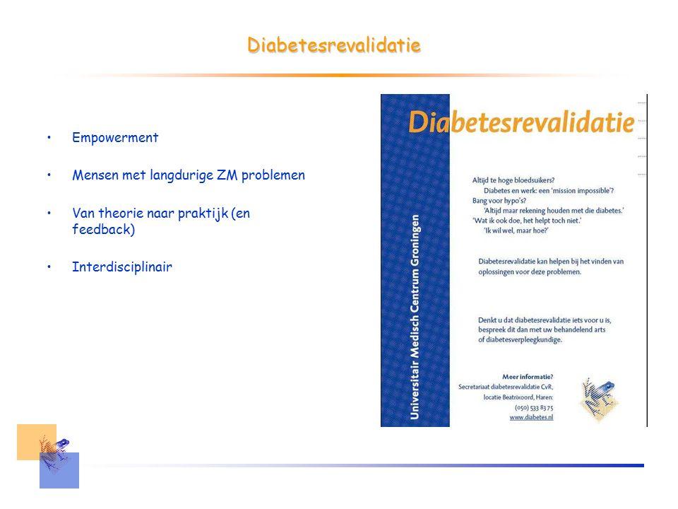 Diabetesrevalidatie Empowerment Mensen met langdurige ZM problemen Van theorie naar praktijk (en feedback) Interdisciplinair