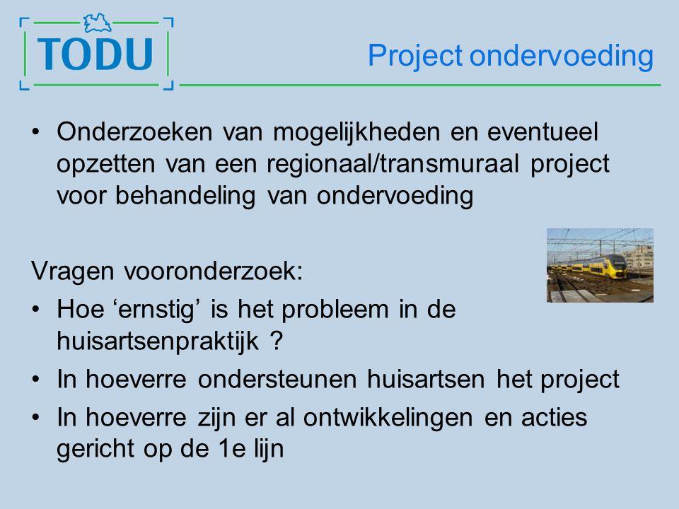 Project ondervoeding Onderzoeken van mogelijkheden en eventueel opzetten van een regionaal/transmuraal project voor behandeling van ondervoeding Vragen vooronderzoek: Hoe 'ernstig' is het probleem in de huisartsenpraktijk .