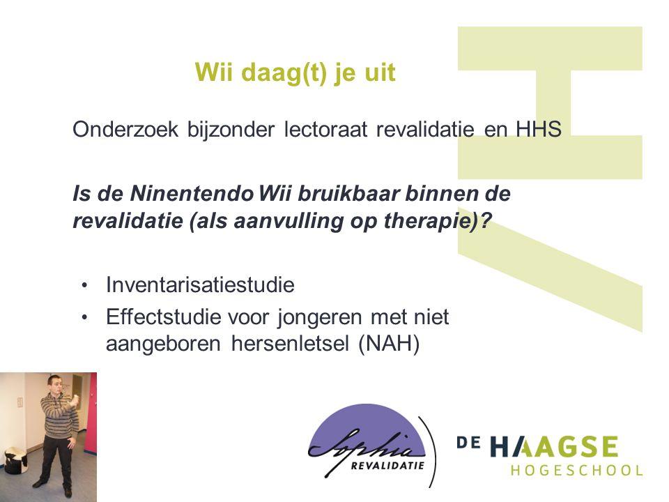 Wii daag(t) je uit Onderzoek bijzonder lectoraat revalidatie en HHS Is de Ninentendo Wii bruikbaar binnen de revalidatie (als aanvulling op therapie).