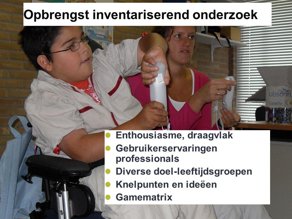 D-ACD 1-10-2010 Opbrengst inventariserend onderzoek Enthousiasme, draagvlak Gebruikerservaringen professionals Diverse doel-leeftijdsgroepen Knelpunten en ideëen Gamematrix