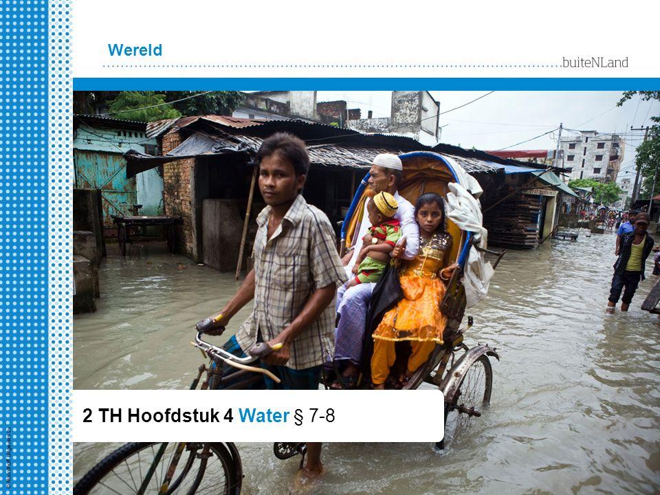 2 TH Hoofdstuk 4 Water § 7-8 Wereld