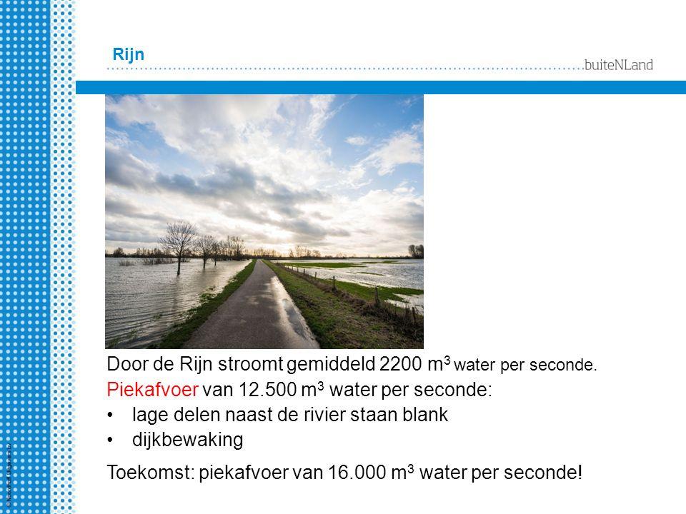 Rijn Door de Rijn stroomt gemiddeld 2200 m 3 water per seconde. Piekafvoer van 12.500 m 3 water per seconde: lage delen naast de rivier staan blank di