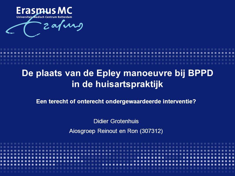 De plaats van de Epley manoeuvre bij BPPD in de huisartspraktijk Een terecht of onterecht ondergewaardeerde interventie.
