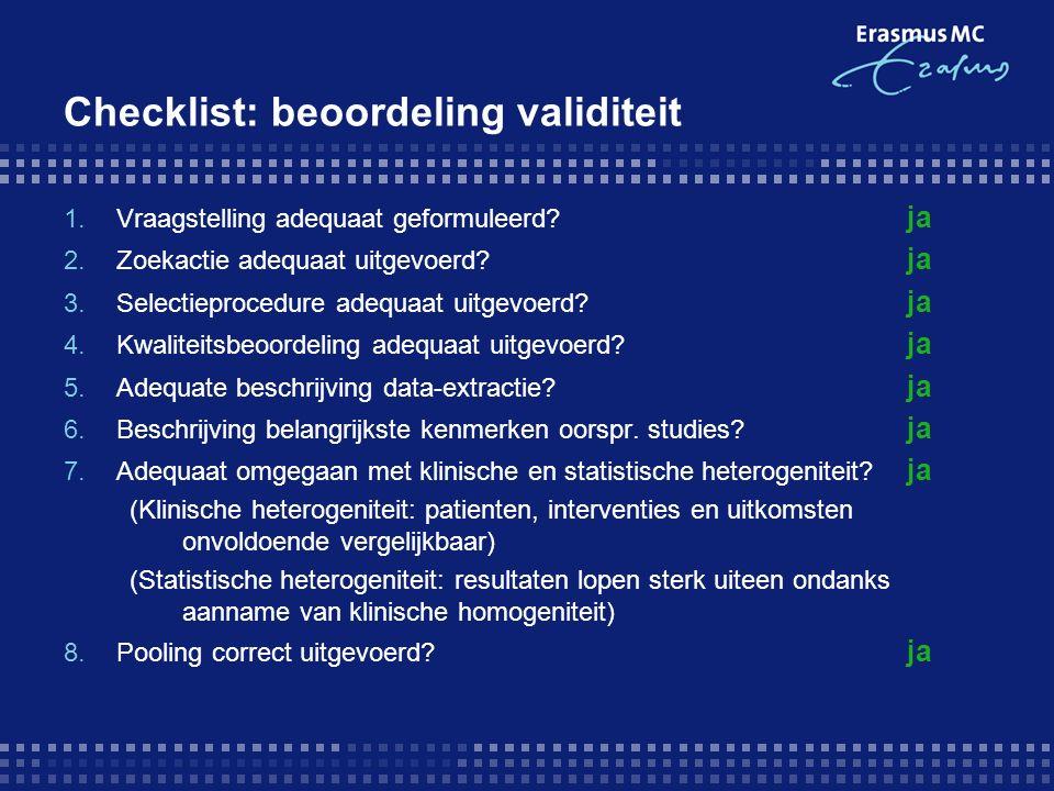 Checklist: beoordeling validiteit 1.Vraagstelling adequaat geformuleerd.