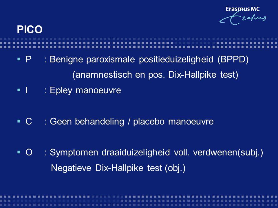 PICO  P: Benigne paroxismale positieduizeligheid (BPPD) (anamnestisch en pos.