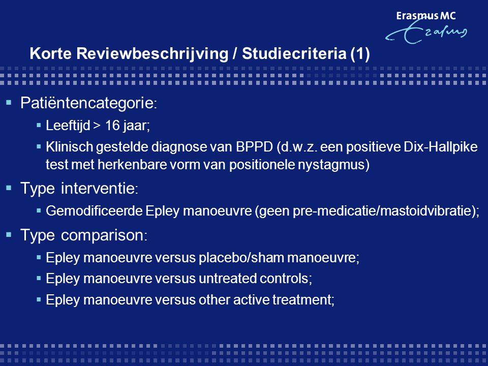 Korte Reviewbeschrijving / Studiecriteria (1)  Patiëntencategorie :  Leeftijd > 16 jaar;  Klinisch gestelde diagnose van BPPD (d.w.z.