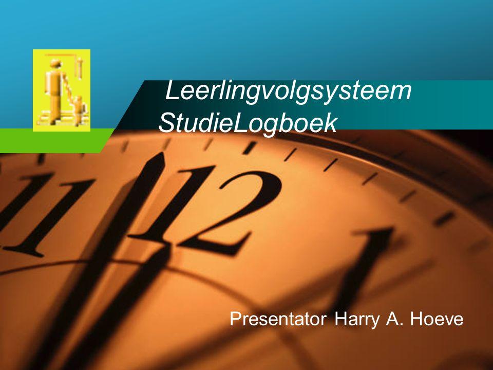 Company LOGO Leerlingvolgsysteem StudieLogboek Presentator Harry A. Hoeve