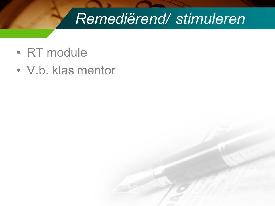 Remediërend/ stimuleren RT module V.b. klas mentor