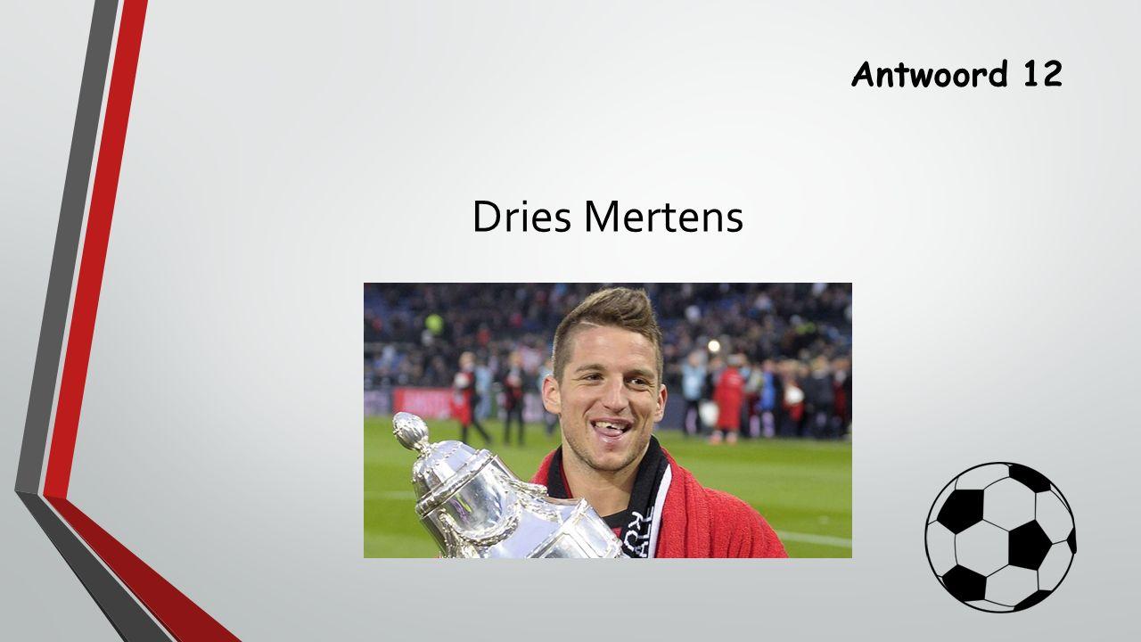 Vraag 13 Welke keeper had een maand de tand van Dries Mertens in zijn hoofd?