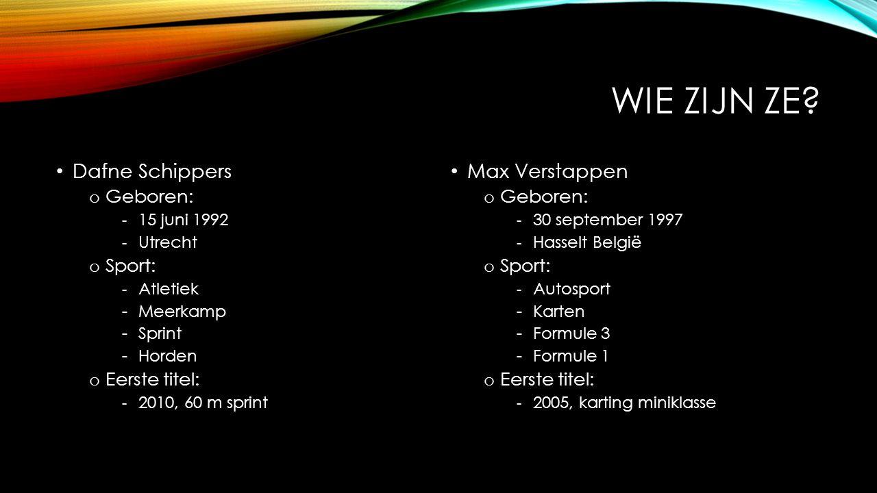 WIE ZIJN ZE? Dafne Schippers o Geboren: ‐ 15 juni 1992 ‐ Utrecht o Sport: ‐ Atletiek -Meerkamp -Sprint -Horden o Eerste titel: ‐ 2010, 60 m sprint Max