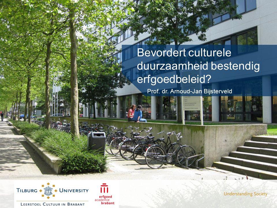 Bevordert culturele duurzaamheid bestendig erfgoedbeleid? Prof. dr. Arnoud-Jan Bijsterveld