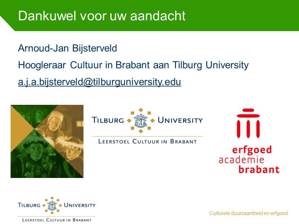 Dankuwel voor uw aandacht Arnoud-Jan Bijsterveld Hoogleraar Cultuur in Brabant aan Tilburg University a.j.a.bijsterveld@tilburguniversity.edu Culturel