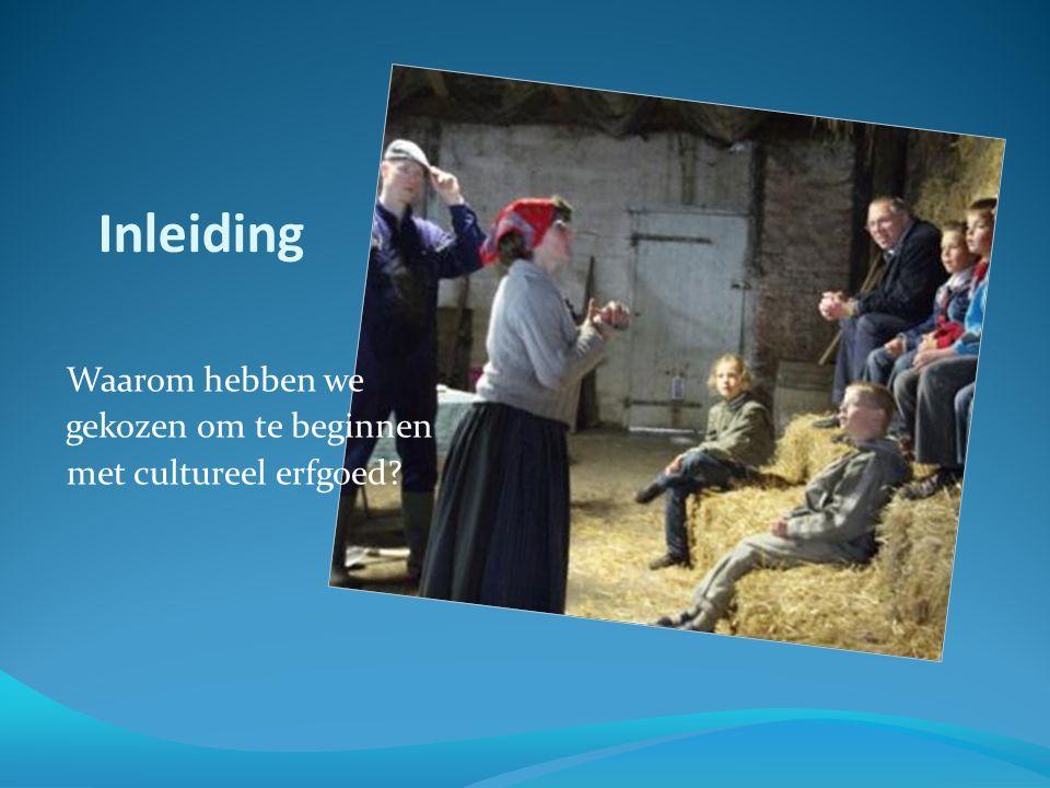 Inleiding Waarom hebben we gekozen om te beginnen met cultureel erfgoed?