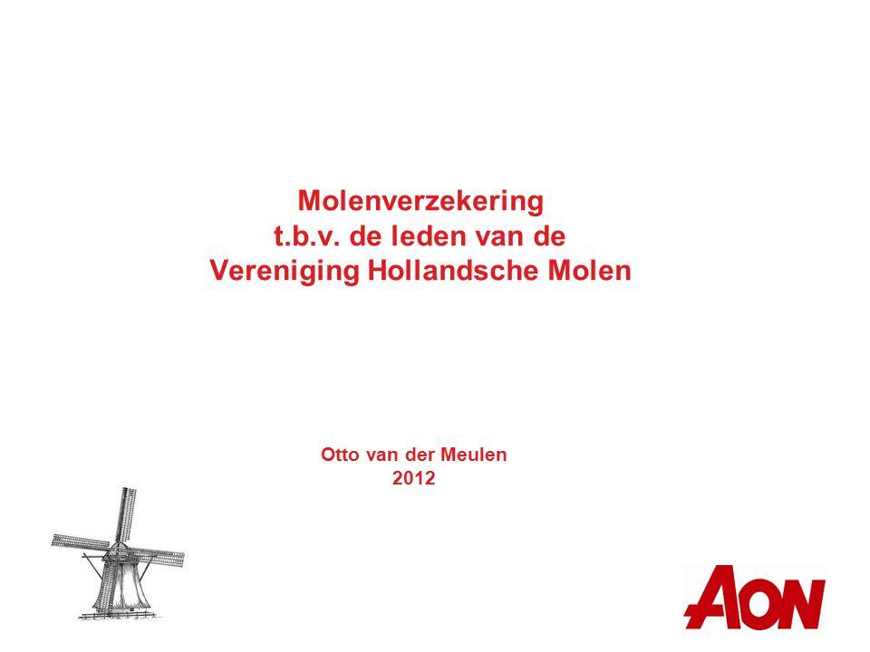 Molenverzekering t.b.v. de leden van de Vereniging Hollandsche Molen Otto van der Meulen 2012