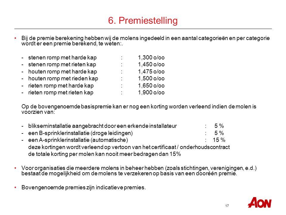 17 6. Premiestelling Bij de premie berekening hebben wij de molens ingedeeld in een aantal categorieën en per categorie wordt er een premie berekend,