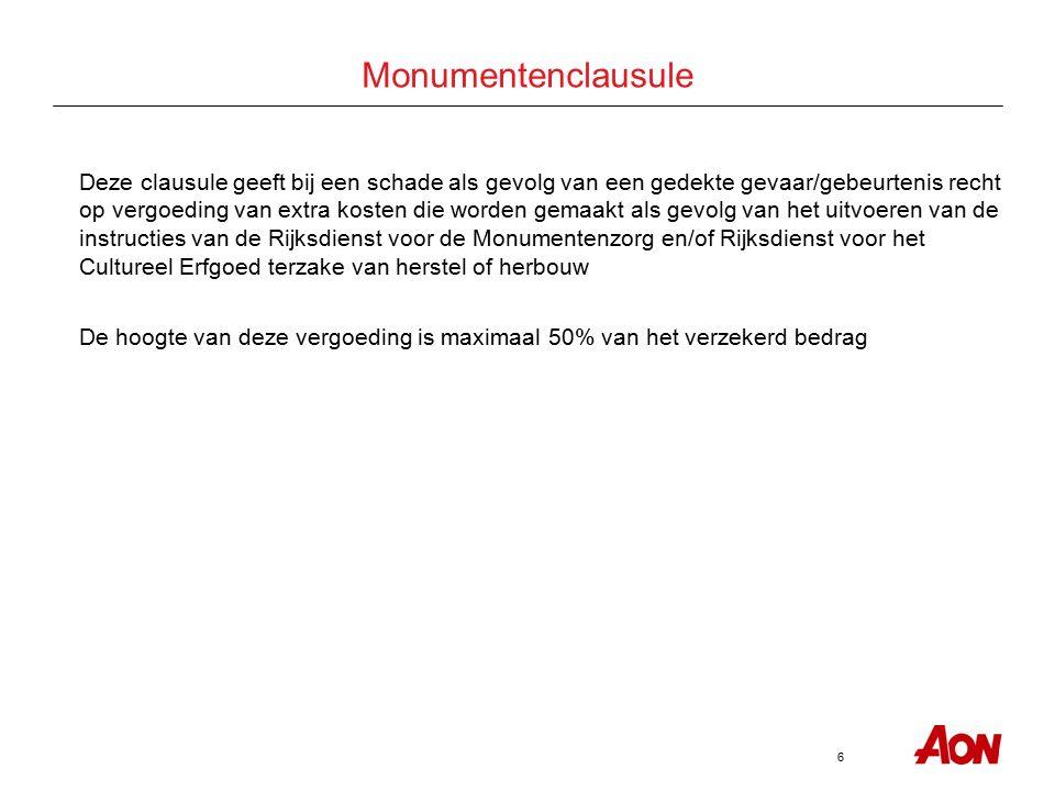 6 Monumentenclausule Deze clausule geeft bij een schade als gevolg van een gedekte gevaar/gebeurtenis recht op vergoeding van extra kosten die worden