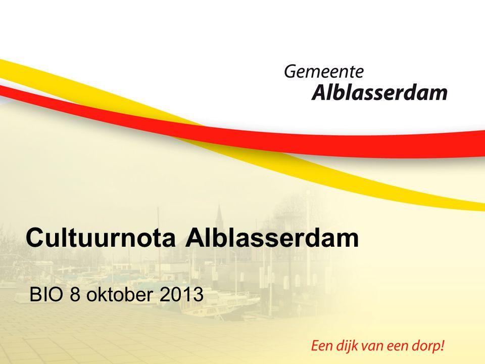Cultuurnota Alblasserdam BIO 8 oktober 2013