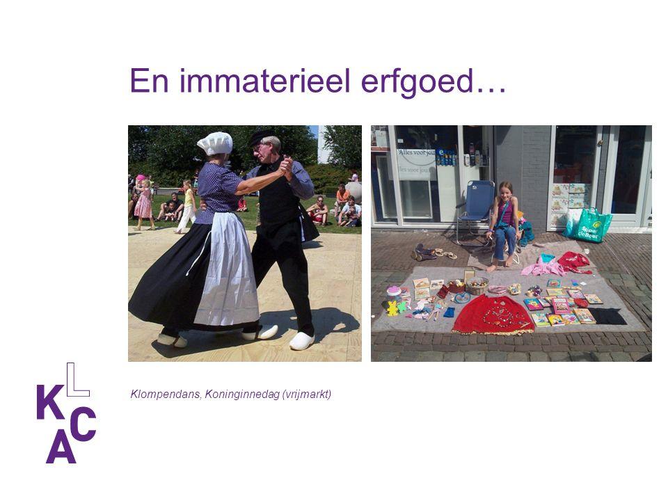 En immaterieel erfgoed… Klompendans, Koninginnedag (vrijmarkt)