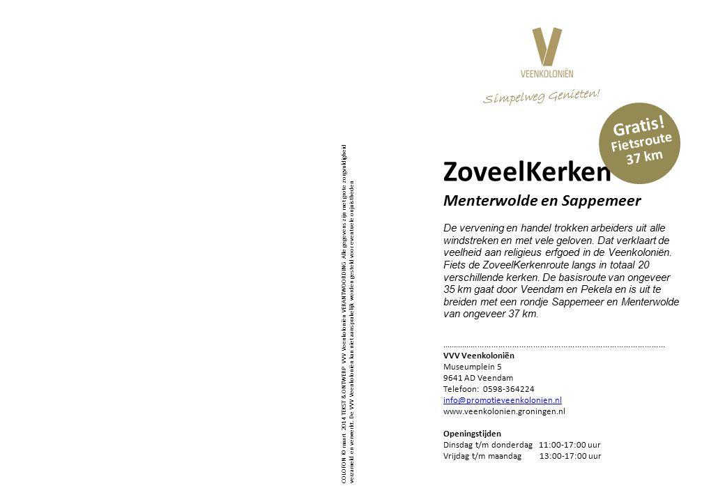 ZoveelKerken Menterwolde en Sappemeer De vervening en handel trokken arbeiders uit alle windstreken en met vele geloven.