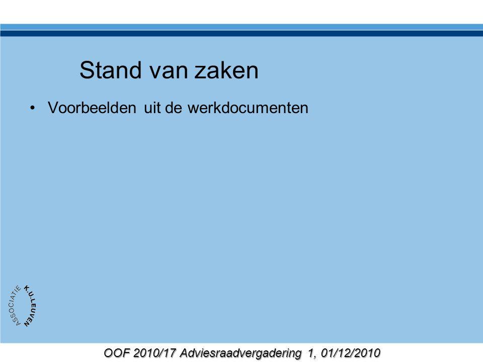 OOF 2010/17 Adviesraadvergadering 1, 01/12/2010 Stand van zaken Voorbeelden uit de werkdocumenten