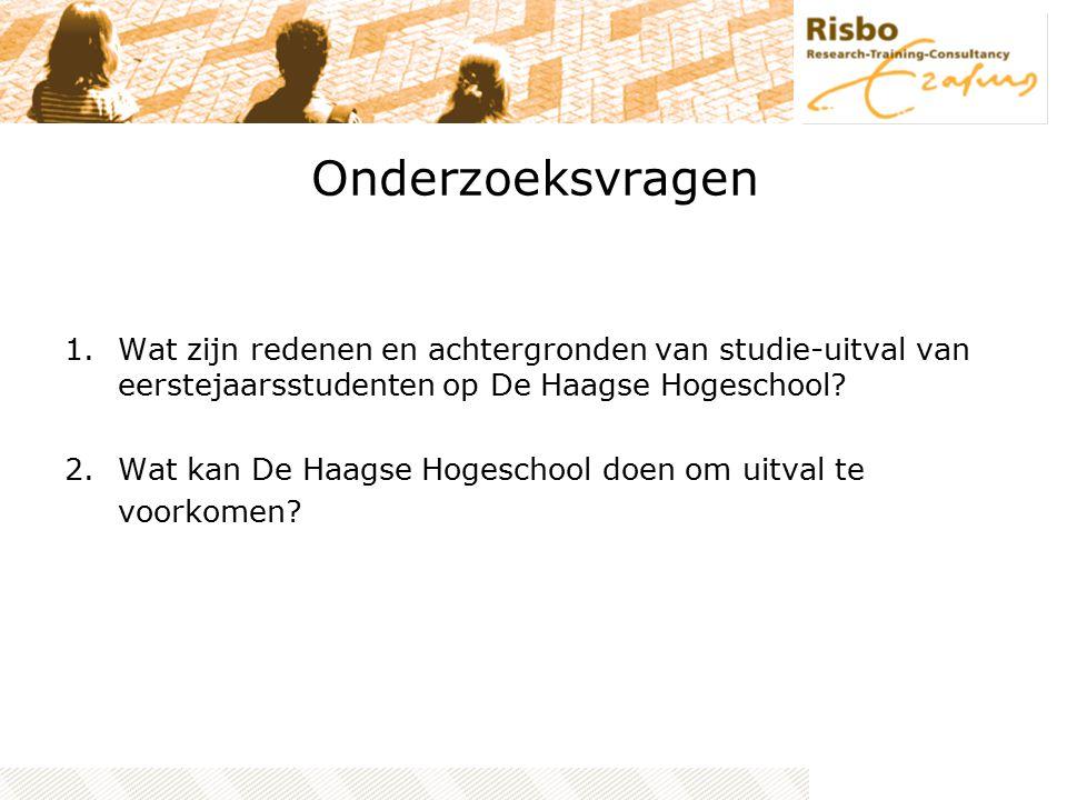 Onderzoeksvragen 1.Wat zijn redenen en achtergronden van studie-uitval van eerstejaarsstudenten op De Haagse Hogeschool? 2.Wat kan De Haagse Hogeschoo