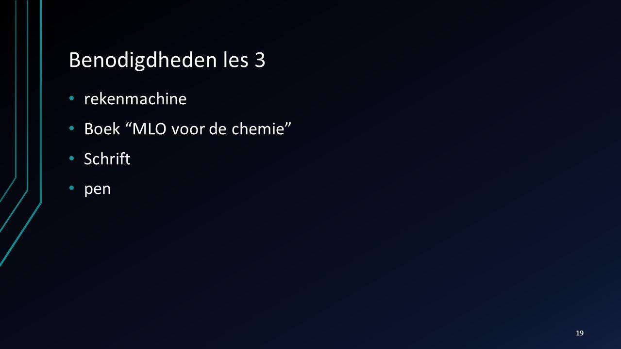 """Benodigdheden les 3 rekenmachine Boek """"MLO voor de chemie"""" Schrift pen 19"""