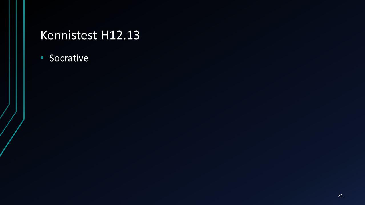 Kennistest H12.13 Socrative 51