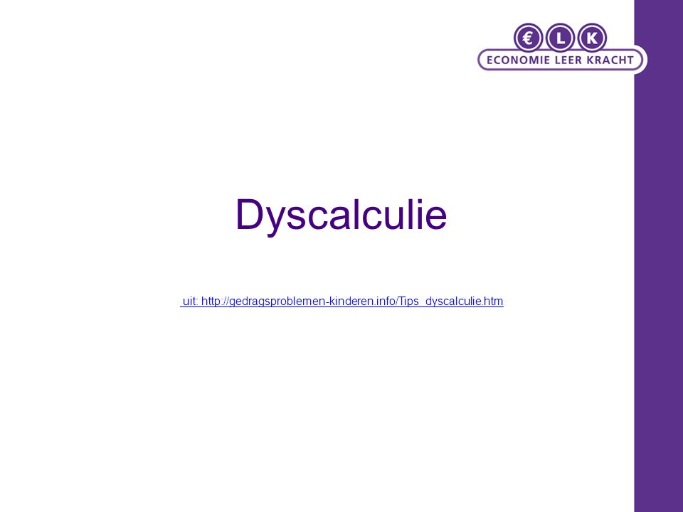 Dyscalculie uit: http://gedragsproblemen-kinderen.info/Tips_dyscalculie.htm