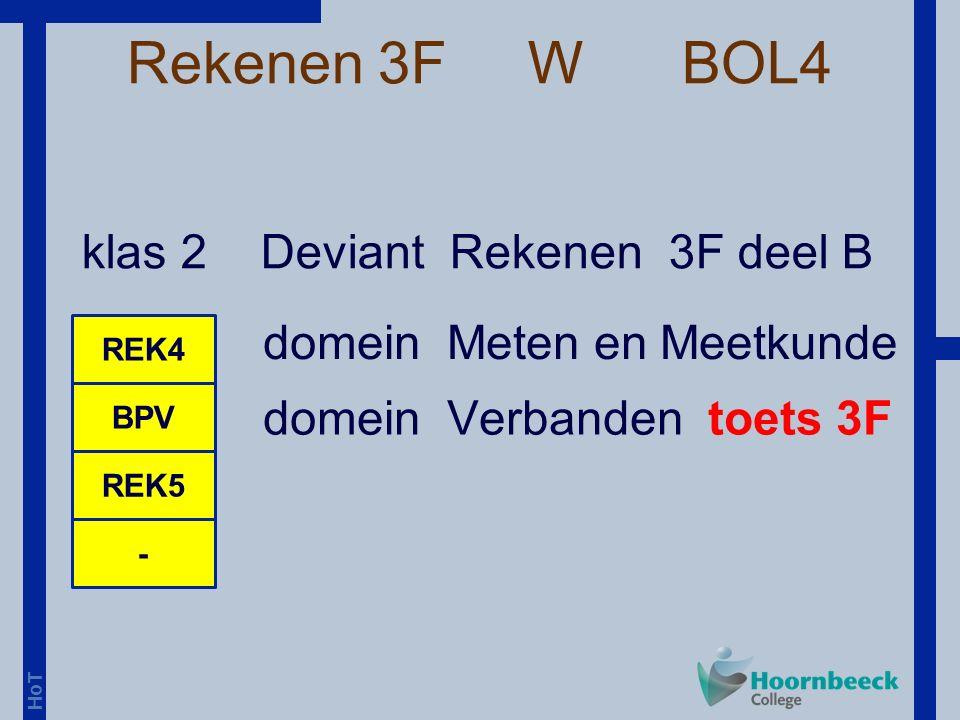 HoT Rekenen 3F W BOL4 klas 2 Deviant Rekenen 3F deel B REK4 BPV - REK5 domein Meten en Meetkunde domein Verbanden toets 3F