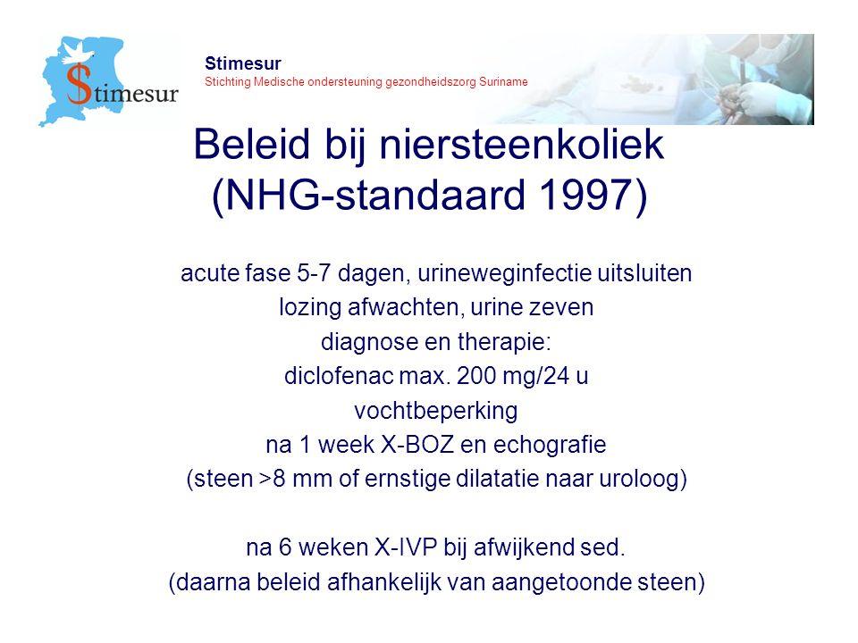 Stimesur Stichting Medische ondersteuning gezondheidszorg Suriname Beleid bij niersteenkoliek (NHG-standaard 1997) acute fase 5-7 dagen, urineweginfectie uitsluiten lozing afwachten, urine zeven diagnose en therapie: diclofenac max.