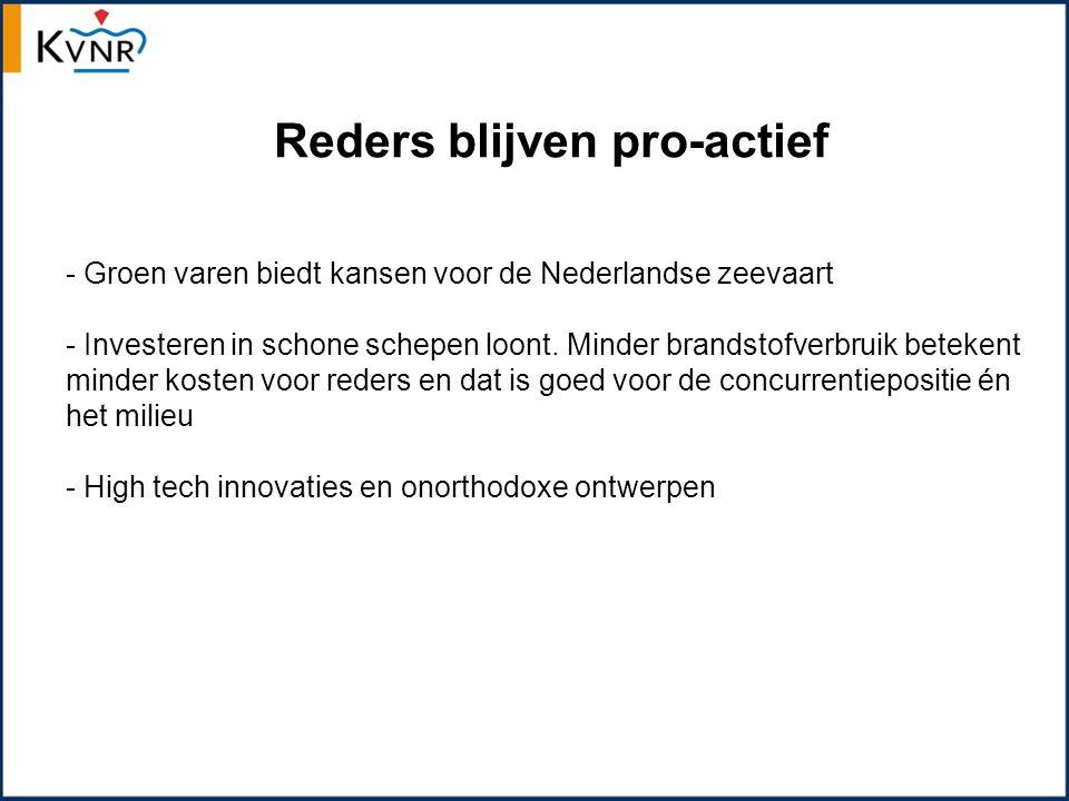 Reders blijven pro-actief - Groen varen biedt kansen voor de Nederlandse zeevaart - Investeren in schone schepen loont.